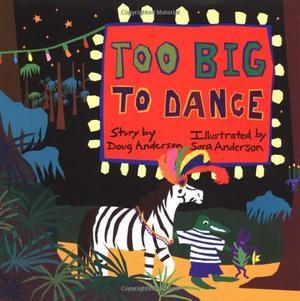 TOO BIG TO DANCE