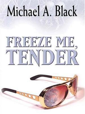 FREEZE ME TENDER