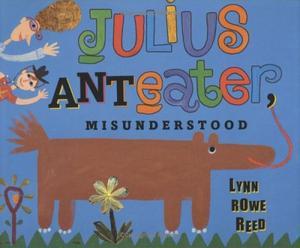 JULIUS ANTEATER, MISUNDERSTOOD