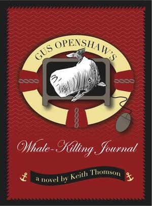 GUS OPENSHAW'S WHALE-KILLING JOURNAL