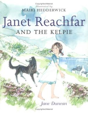JANET REACHFAR AND THE KELPIE