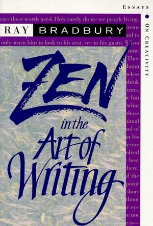 Zen In The Art Of Writing By Ray Bradbury  Kirkus Reviews