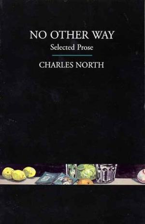 NO OTHER WAY: Selected Prose