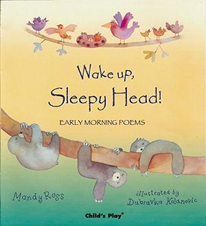 WAKE UP, SLEEPY HEAD!