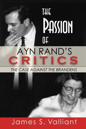 THE PASSION OF AYN RAND'S CRITICS