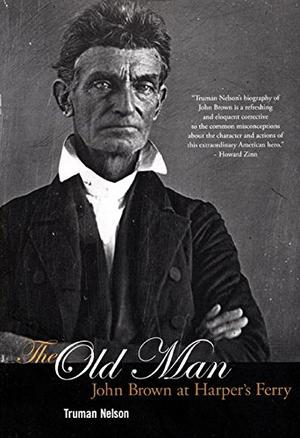 THE OLD MAN: John Brown at Harper's Ferry