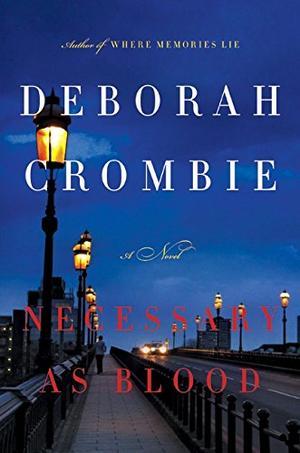 Necessary As Blood By Deborah Crombie Kirkus Reviews