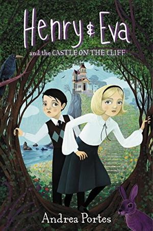 HENRY & EVA AND THE CASTLE ON THE CLIFF