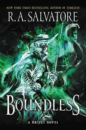 BOUNDLESS by R.A. Salvatore | Kirkus Reviews