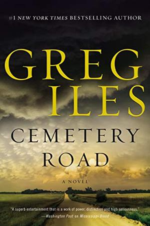 CEMETERY ROAD by Greg Iles | Kirkus Reviews