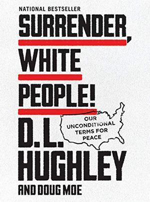 SURRENDER, WHITE PEOPLE!