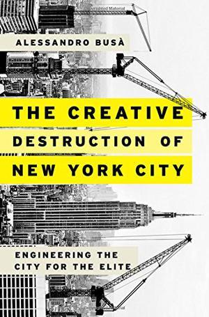THE CREATIVE DESTRUCTION OF NEW YORK CITY