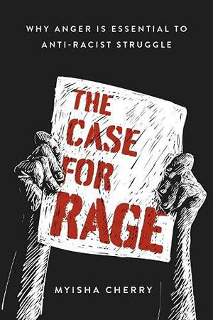 THE CASE FOR RAGE