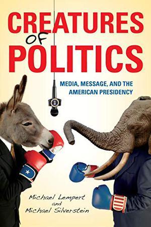 CREATURES OF POLITICS