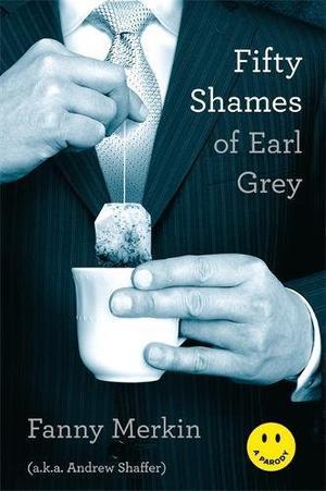 FIFTY SHAMES OF EARL GREY