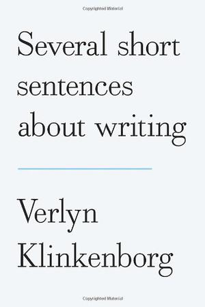 SEVERAL SHORT SENTENCES ABOUT WRITING