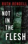 NOT IN THE FLESH