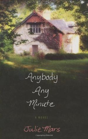 ANYBODY ANY MINUTE