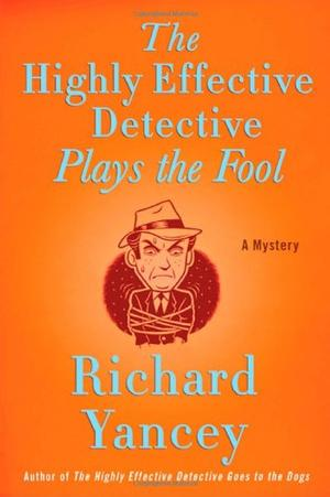 THE HIGHLY EFFECTIVE DETECTIVE PLAYS THE FOOL