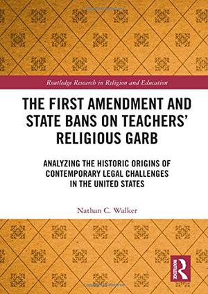 THE FIRST AMENDMENT AND STATE BANS ON TEACHERS' RELIGIOUS GARB