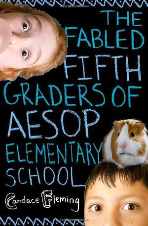 THE FABLED FIFTH-GRADERS OF AESOP ELEMENTARY SCHOOL