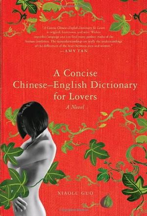a concise chinese english dictionary for lovers essay A concise chinese-english dictionary for lovers by xiaolu guo $3500 buy online or call us (+64) +64 9 630 3331 from time out bookstore, 432 mt eden rd, mt eden village, auckland, new zealand.