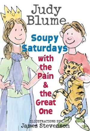 SOUPY SATURDAYS WITH THE PAIN & THE GREAT ONE