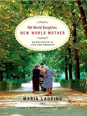 OLD WORLD DAUGHTER, NEW WORLD MOTHER