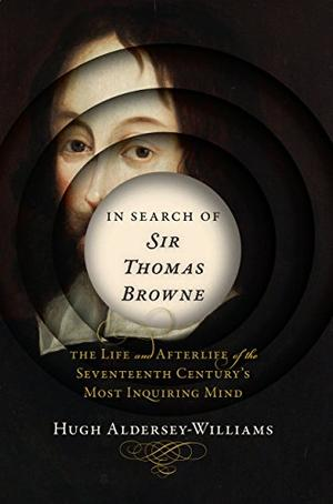 IN SEARCH OF SIR THOMAS BROWNE