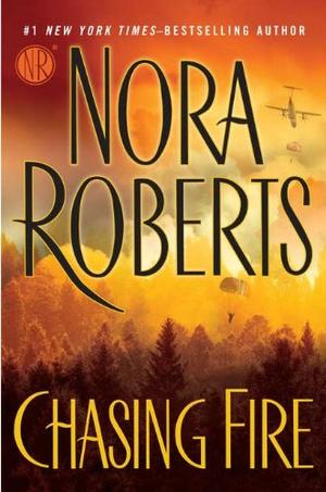 CHASING FIRE by Nora Roberts | Kirkus Reviews