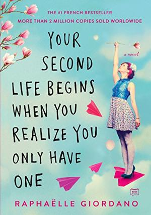 Your Second Life Begins When You Realize You Only Have One By