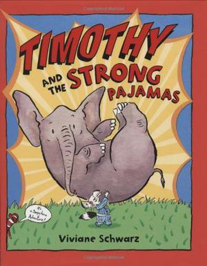 TIMOTHY AND THE STRONG PAJAMAS