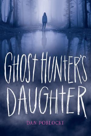 GHOST HUNTER'S DAUGHTER