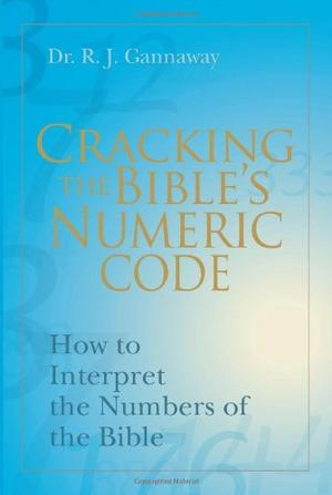 CRACKING THE BIBLE'S NUMERIC CODE