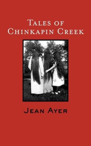 TALES OF CHINKAPIN CREEK