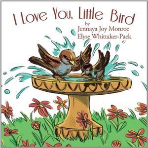 I LOVE YOU, LITTLE BIRD
