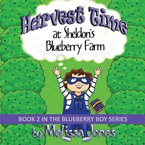 HARVEST TIME AT SHELDON'S BLUEBERRY FARM