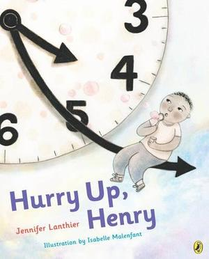 HURRY UP, HENRY