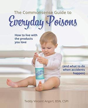 THE COMMONSENSE GUIDE TO EVERYDAY POISONS