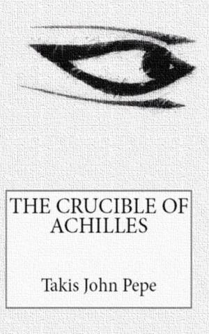 THE CRUCIBLE OF ACHILLES