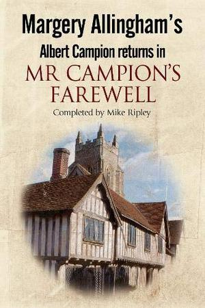 MARGERY ALLINGHAM'S MR. CAMPION'S FAREWELL