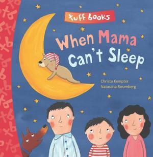 WHEN MAMA CAN'T SLEEP