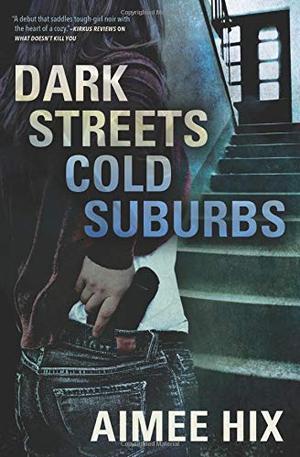 DARK STREETS, COLD SUBURBS