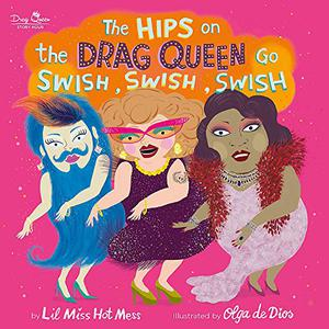 THE HIPS ON THE DRAG QUEEN GO SWISH, SWISH, SWISH