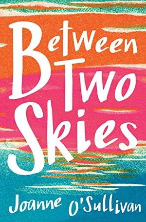 BETWEEN TWO SKIES