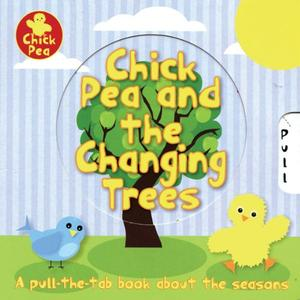 CHICK PEA AND THE CHANGING TREES