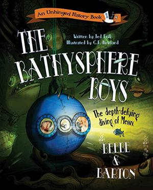 THE BATHYSPHERE BOYS