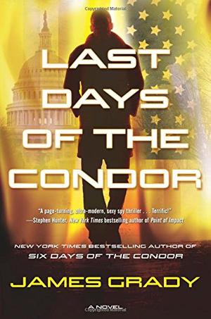Last Days Of The Condor By James Grady Kirkus Reviews