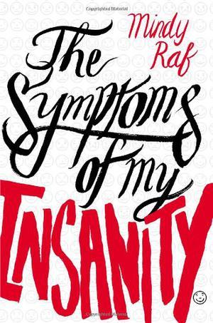 THE SYMPTOMS OF MY INSANITY