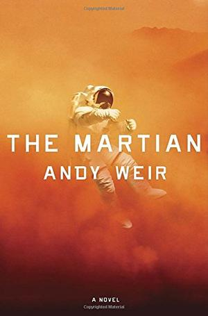 THE MARTIAN by Andy Weir | Kirkus Reviews